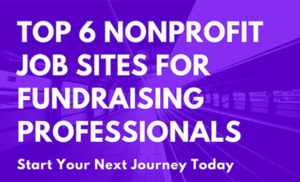Top 6 Nonprofit Job Sites for Fundraising Professionals